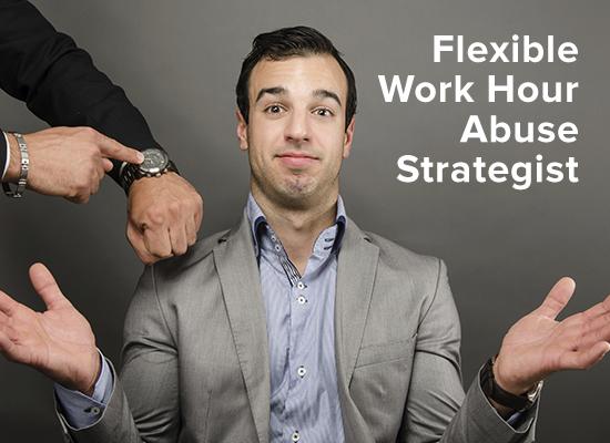 flexible-work-hour-abuse-strategist
