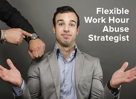 flexible-work-hour-abuse-strategist