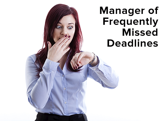 manager-of-frequently-missed-deadlines