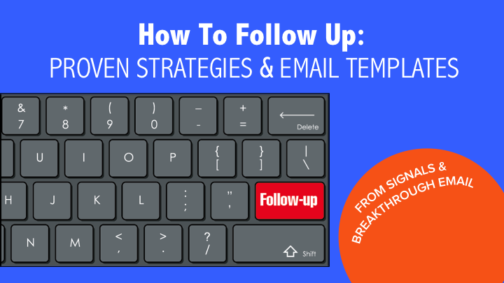 How to Follow Up: Proven Strategies & Email Templates [SlideShare]