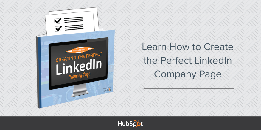a visual guide to creating the perfect linkedin company page page