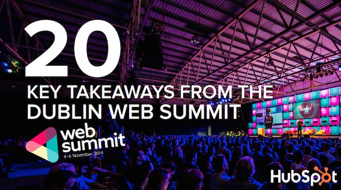 20 Must-Read Takeaways From the Dublin Web Summit