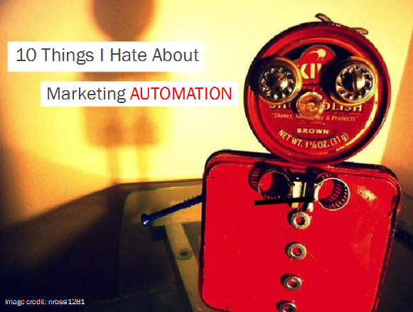 10 Things I Hate About Marketing Automation