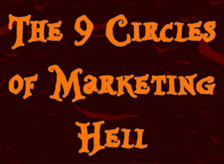 The 9 Circles of Marketing Hell: Where Will You Spend Eternity?