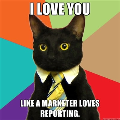 I love you like a marketer loves reporting.