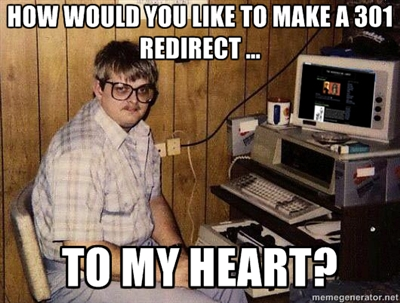 How would you like to make a 301 redirect to my heart?