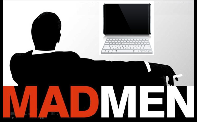Mad Men in Today's Age