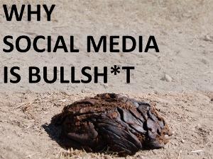 Why Social Media is BS