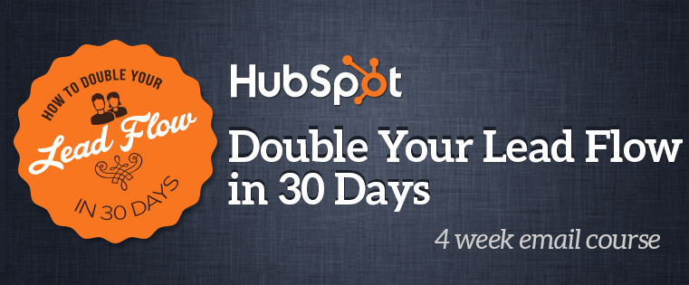 How to #DoubleLeadFlow in 30 Days [Free Email Course]