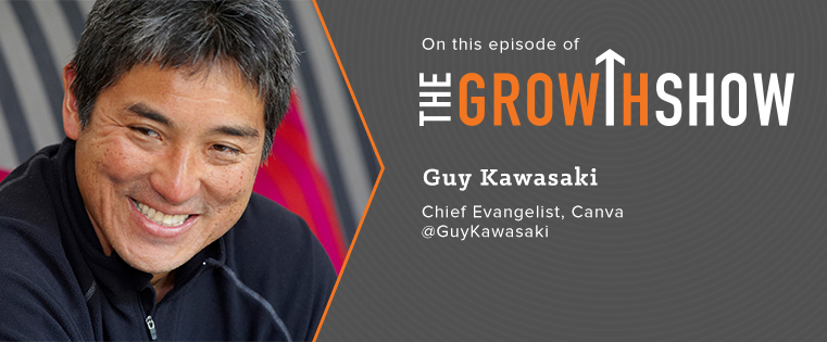 The Growth Show: Guy Kawasaki on Unconventional Social Media Strategies