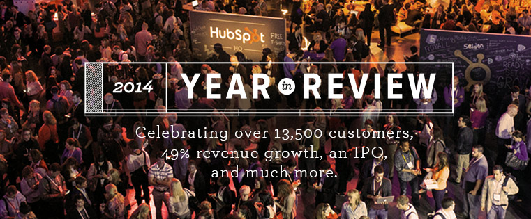 A Year in Review: Why 2014 Was HubSpot's Best Year (So Far)