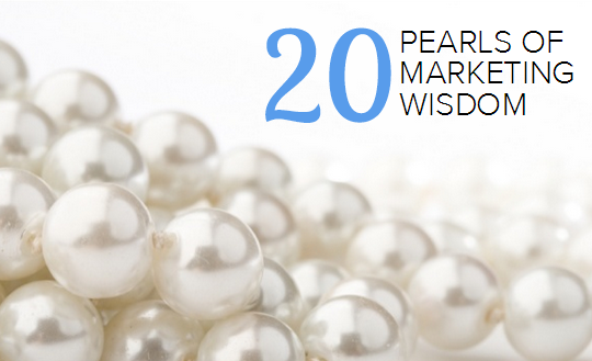 20 Enlightening Pearls of Wisdom From Marketing Experts [SlideShare]