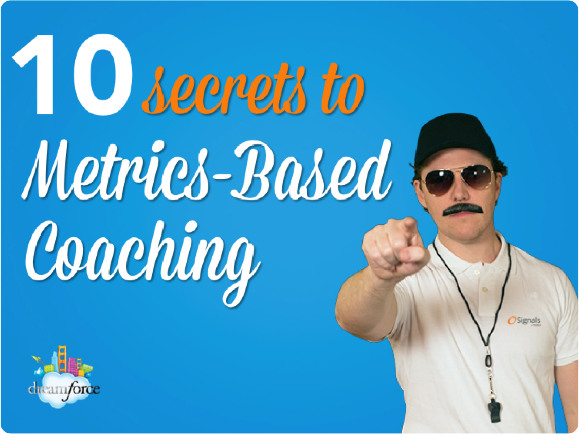 From the #DF13 Stage: 10 Secrets to Metrics-Based Coaching [SlideShare]
