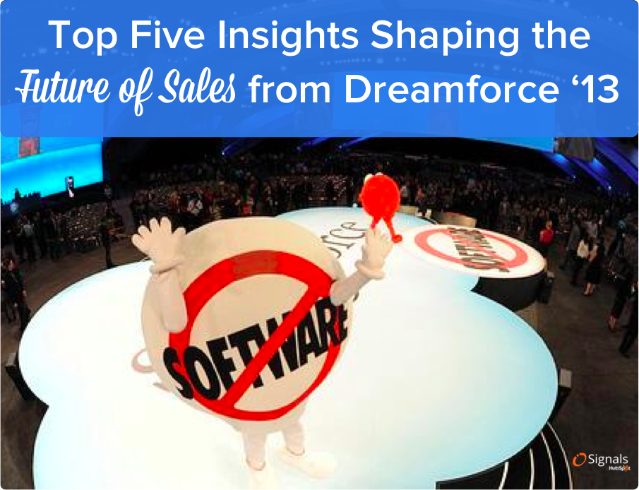 Top Five Insights Shaping the Future of Sales From Dreamforce 2013