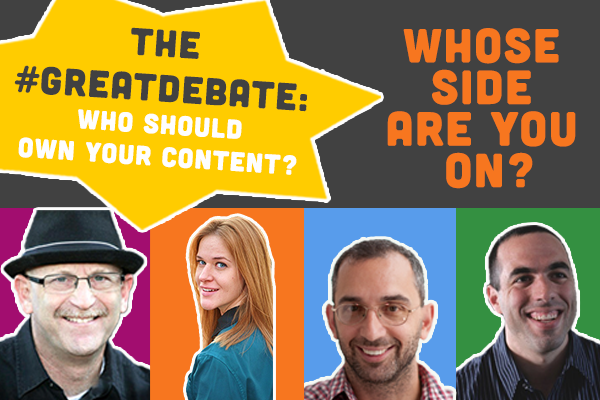 Who Should Own Your Content? Join the #GreatDebate