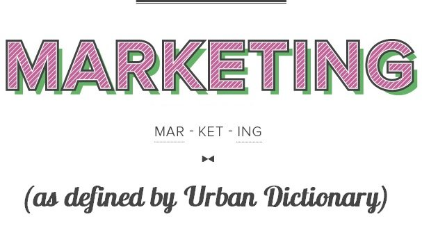 The Urban Dictionary Definitions of What Marketers Do