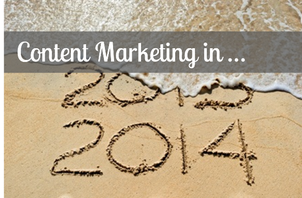 Content Marketing in 2014: Are You Prepared?