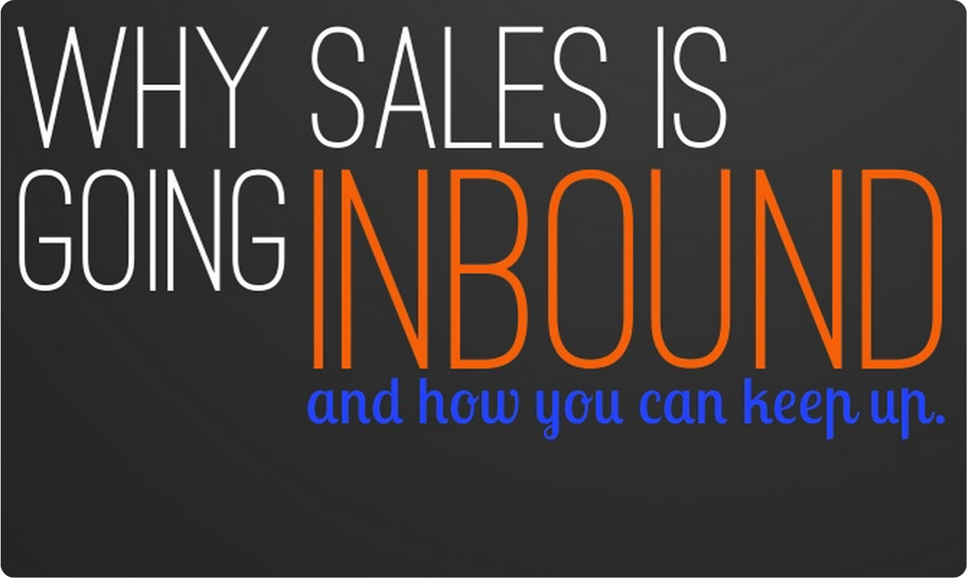 Sell More, Better, and Faster in 2014 With Inbound Sales [SlideShare]