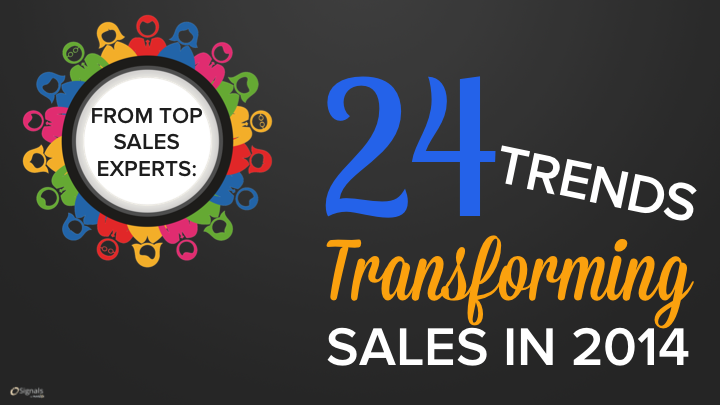 20 Top Experts Share 24 Trends Transforming Sales in 2014 [SlideShare]