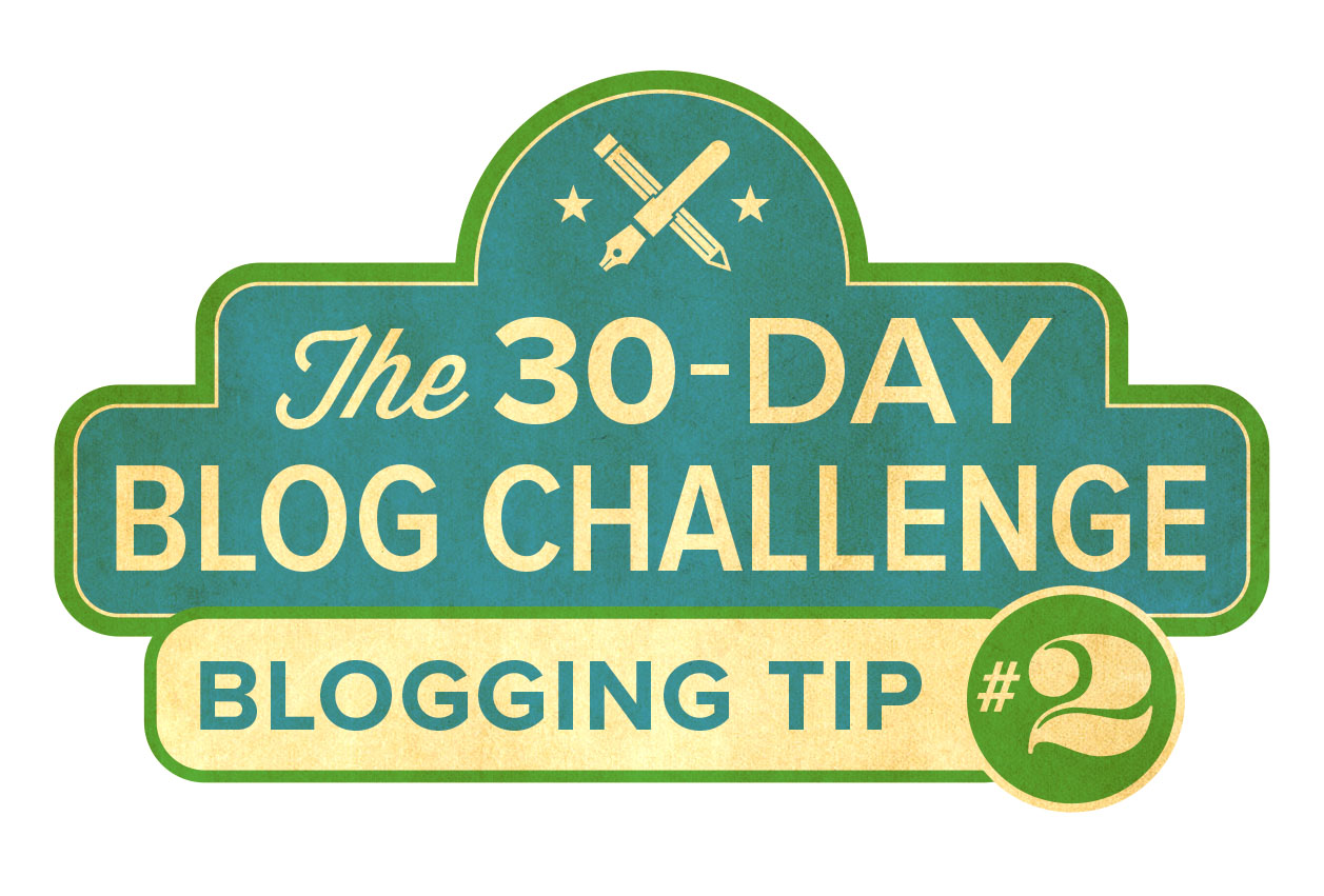 30-Day Blog Challenge Tip #2: Putting Your Readers First