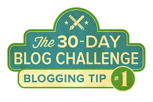 30-Day Blog Challenge Tip #1: Getting Started With Blogging