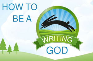 How to Be a Writing God