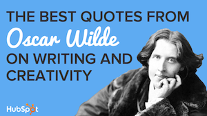 The Best Quotes From Oscar Wilde on Writing and Creativity [SlideShare]