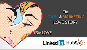 A Sales & Marketing Love Story From LinkedIn & HubSpot [SlideShare]