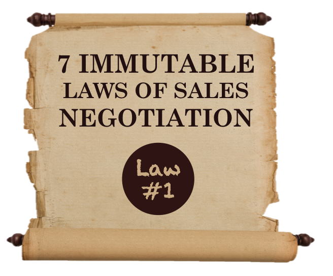 7 Immutable Laws Of Sales Negotiation: Law #1