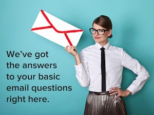 Answers to 10 Email Marketing Questions You Were Too Afraid to Ask