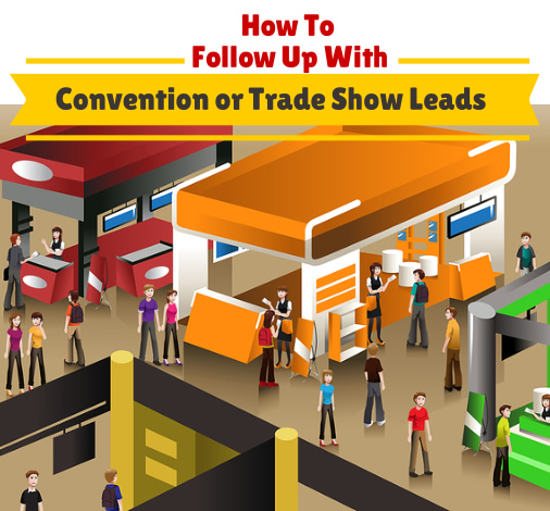 Don't Lose Touch! How to Follow Up With Convention and Trade Show Leads