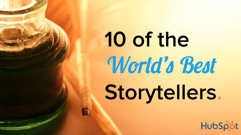 10 of the World's Best Storytellers [SlideShare]
