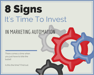 8 Signs You Should Invest in Marketing Automation