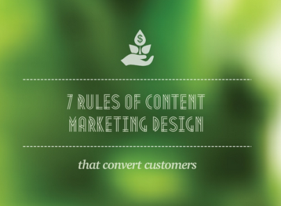 7 Rules of Conversion-Friendly Content Marketing Design [SlideShare]