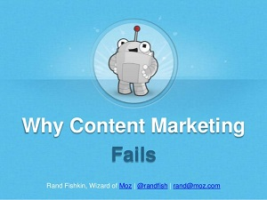 Why Content Marketing Fails [SlideShare]
