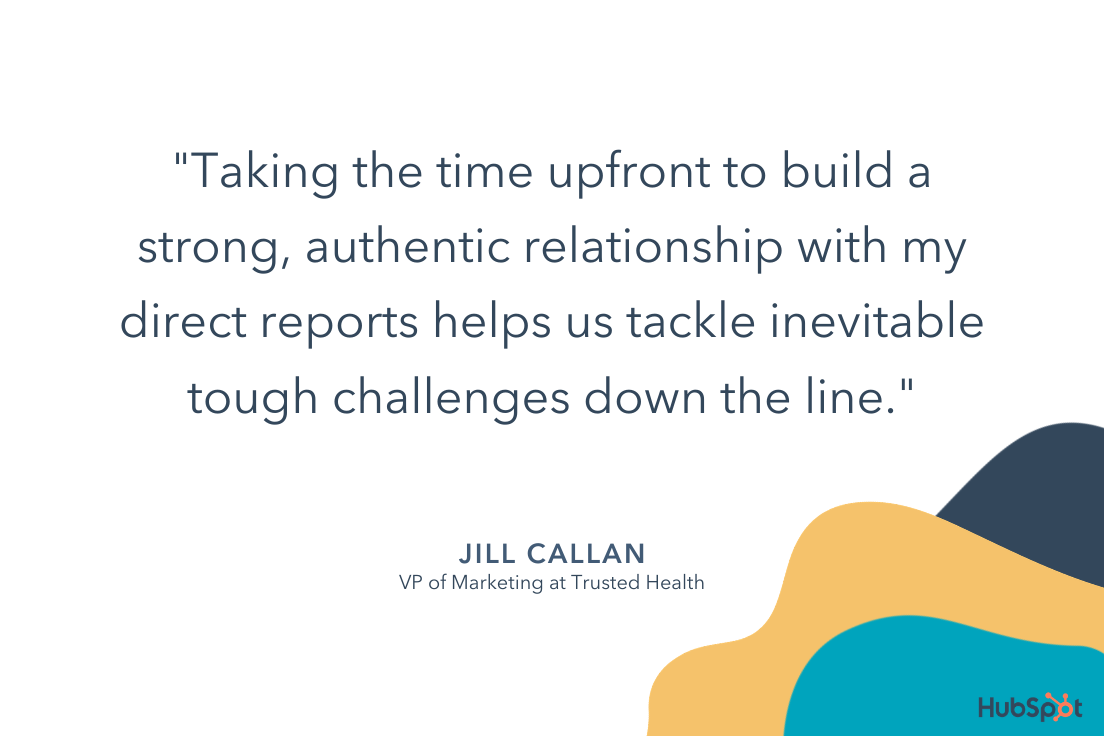 what does it mean to be a good manager? Jill's quote on the importance of building authentic relationships.