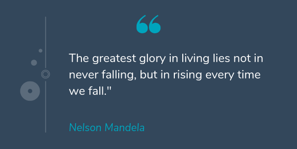 Nelson Mandela famous quote about life that says The greatest glory in living lies not in never falling, but in rising every time we fall