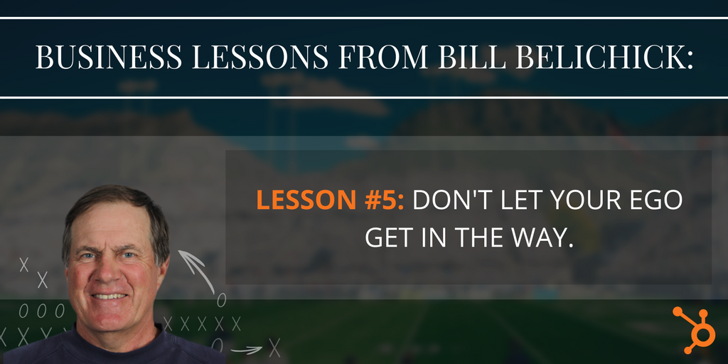 Bill_Belichick_Business_Lesson_5.png  8 Timeless Business Lessons From Bill Belichick Bill Belichick Business Lesson 5