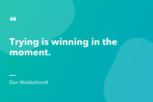 Dan Waldschmidt Inspirational Sales Quote-min