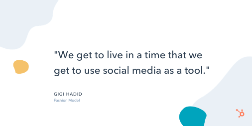 "Social Media Quote: ""We get to live in a time that we get to use social media as a tool."" - Gigi Hadid, Fashion Model"