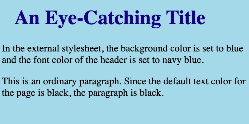 The font color of the heading and background color are targeted with external CSS to be navy and baby blue respectively