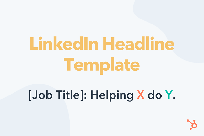 LinkedIn Headline Template: [Job Title]: Helping X do Y.