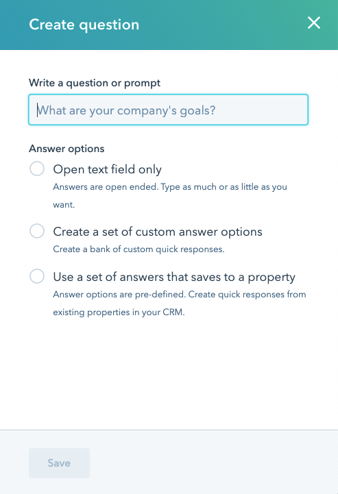 """Create a question"" box with corresponding options such as ""open text field"" and ""create a set of custom answer options"""