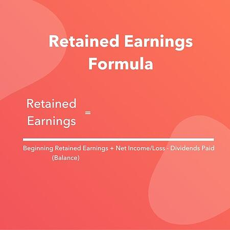 Retained earnings = Beginning retained earnings + Net income/loss - Dividends paid