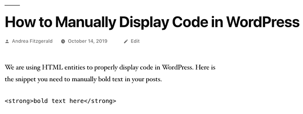 The code snippet with HTML character entities for bolding text will display properly on the front end of your WordPress site