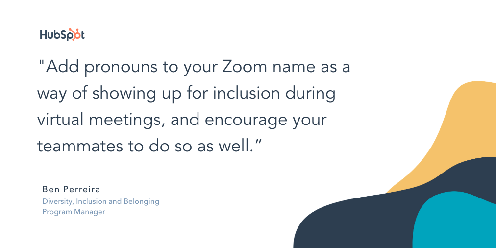 "quote snippet that reads ""Add pronouns to your zoom name as a way of showing up for inclusion during virtual meetings, and encourage your teammates to do so as well."""