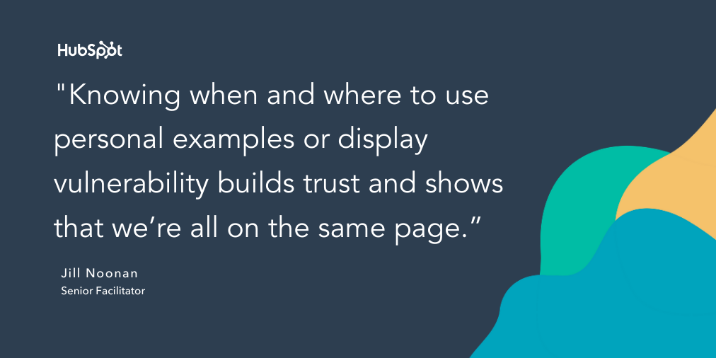 "quote snippet that reads ""knowing when and where to use personal examples or display vulnerability builds trust and shows that we're all on the same page."""