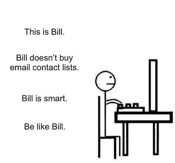 Be like Bill meme with caption about buying email contact lists