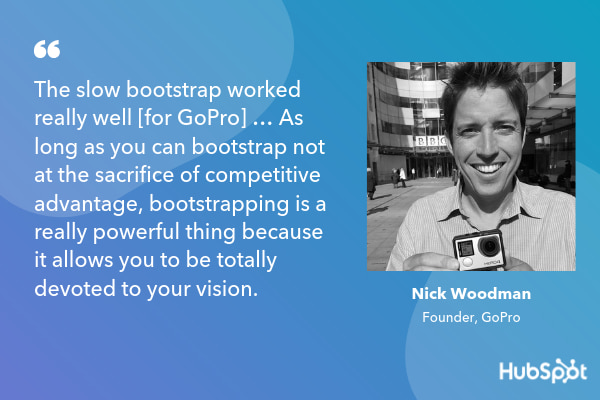 bootstrapped business quote from GoPro founder Nick Woodman