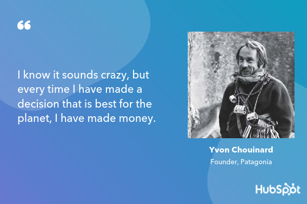 bootstrapped business quote from Patagonia founder Yvon Chouinard